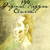 100 Original Reggae Classics by Various Artists