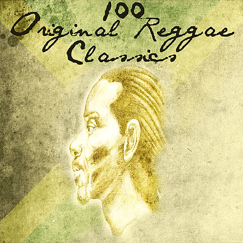 100 Original Reggae Classics by Various Artists