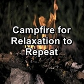 Campfire for Relaxation to Repeat by Sleep