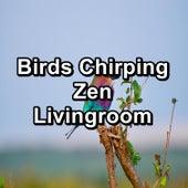 Birds Chirping Zen Livingroom von Yoga