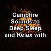 Campfire Sounds to Deep Sleep and Relax with von Yoga Music