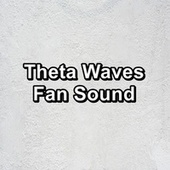 Theta Waves Fan Sound de Natural White Noise Relaxation (1)