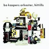 Bo Kaspers Orkester - Hittills by Bo Kaspers Orkester