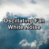 Oscillating Fan White Noise by White Noise Pink Noise