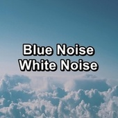 Blue Noise White Noise by White Noise Babies