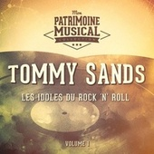 Les Idoles Du Rock 'N' Roll: Tommy Sands, Vol. 1 by Tommy Sands