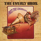 Pass The Chicken & Listen by The Everly Brothers