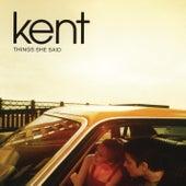 Things She Said von Kent
