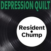 Resident Chump by Depression Quilt