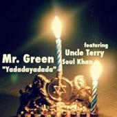 Yadadayadada (feat. Soul Khan) - Single de Mr. Green