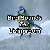 Bird Sounds Zen Livingroom von Yoga Music