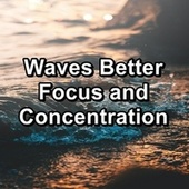 Waves Better Focus and Concentration de Ocean Waves (1)