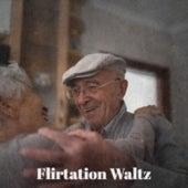 Flirtation Waltz by Various Artists