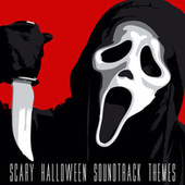 Scary Halloween Soundtrack Themes by Various Artists