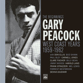 The Beginnings. West Coast Years 1959-1962 de Gary Peacock
