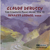 Debussy: The Complete Piano Music, Vol. IV by Bennett Lerner
