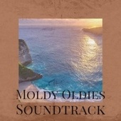 Moldy Oldies Soundtrack by Various Artists
