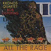 Bob Ostertag - All The Rage by Kronos Quartet