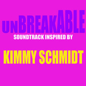 Unbreakable Soundtrack (Inspired By Kimmy Schmidt) de Various Artists