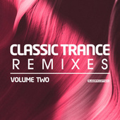 Classic Trance Remixes Vol. 2 van Various Artists