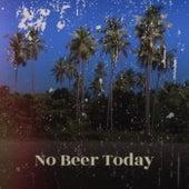No Beer Today von Various Artists