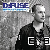 Human Frequency (Continuous DJ Mix By D:Fuse) by Various Artists