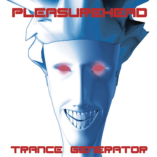 Trance Generator (Continuous DJ Mix By Pleasurehead) by Various Artists