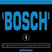 Alternative Selections for the TV Series 'bosch', Volume 1 von Various Artists