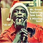 Uh Oh (feat. Whistling Santa) - Single de Mr. Green