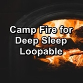 Camp Fire for Deep Sleep Loopable von Christmas Music