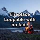 Fireplace Loopable with no fade by Baby Sleep