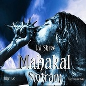 Jai Shree Mahakal Stotram by Dhruvo