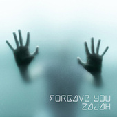 Forgave You by Zajah