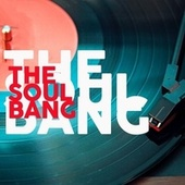 The Soul Bang (The Best Old Rhythm And Blues  Selection Music) von Various Artists