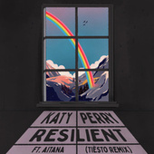 Resilient (Tiësto Remix) by Katy Perry