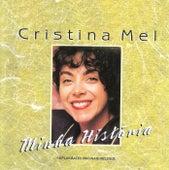 Minha História by Cristina Mel