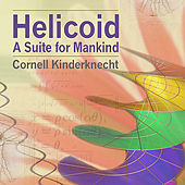 Helicoid, A Suite for Mankind by Cornell Kinderknecht