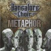 Metaphor by Bangalore Choir