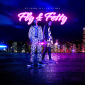 Fly & Fetty von DC Young Fly