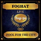 Fool for the City (Billboard Hot 100 - No 45) de Foghat