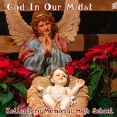 God in Our Midst von Kellenberg Memorial High School /