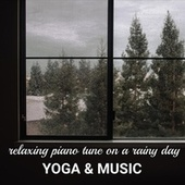 Relaxing Piano Tune on a Rainy Day von Yoga