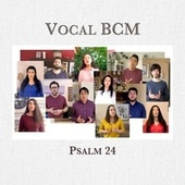 Psalm 24 by Vocal BCM