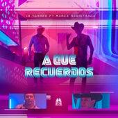 A Que Recuerdos (feat. Grupo Marca Registrada) von J.R. Torres