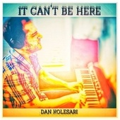 It Can't Be Here von Dan Kolesari