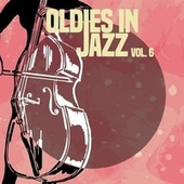 Oldies in Jazz, Vol. 6 von Various Artists