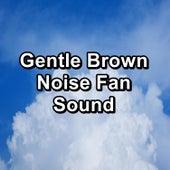 Gentle Brown Noise Fan Sound by Study Alpha Waves