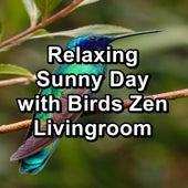 Relaxing Sunny Day with Birds Zen Livingroom by Baby Sleep