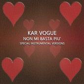 Non Mi Basta Piu' (Special Instrumental Versions) by Kar Vogue