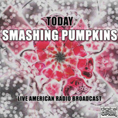 Today (Live) von Smashing Pumpkins